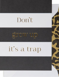 """Cardsome CARDSOME atvirukas ,,DON'T GROW UP IT'S A TRAP"""""""